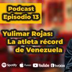 EPISODIO 13: La atleta récord de Venezuela. La historia de Yulimar Rojas