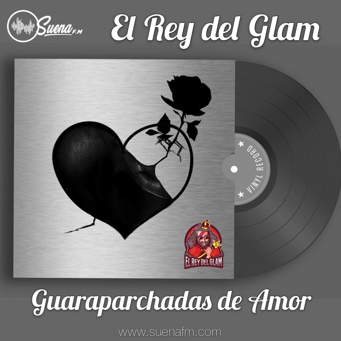 El Rey Del Glam 13 04 20 Guaraparchadas De Amor En El Rey Del Glam En Mp3 14 04 A Las 18 28 40 01 01 59 50016624 Ivoox