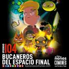 Ep 104: Bucaneros del Espacio Final