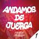 MIX ANDAMOS DE JUERGA (Episodio 1)