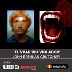T3 E36 El vampiro Violador: John Brennan Crutchley
