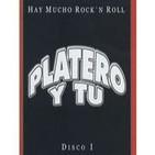 """PLATERO Y TU """"Hay Mucho Rock & Roll"""""""