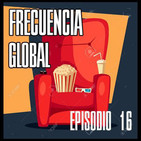 FRECUENCIA GLOBAL Episodio 16