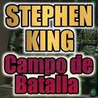 Campo de Batalla (Stephen King)   Audiolibro - Audiorelato
