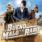 S03E36 - El Bueno, el Malo y el Raro (colaboración con Cine Made in Asia)
