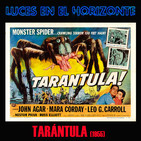 Luces en el Horizonte: TARÁNTULA (1955)