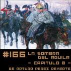 #166 La sombra del águila (Capitulo 8) de Arturo Pérez Reverte