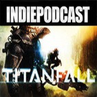 Indiepodcast 5x04 'Titanfall,Batman Arkham origins : blackgate,Nintendo y Rebaja Xbox one'