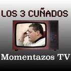 Los 3 Cuñados programa 68 - Momentazos TV