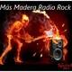 25º Más Madera Radio Rock
