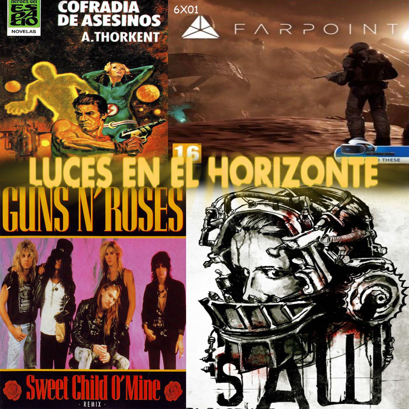 Luces en el Horizonte 6X01: SAW, SWEET CHILD O´MINE, FARPOINT, COFRADÍA DE ASESINOS