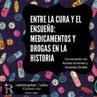Entre la cura y el ensueño, medicamentos y drogas en la Historia