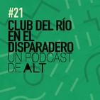 21x01 CLUB DEL RÍO en el disparadero