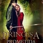 #13 La Princesa Prometida (colaboración con 233 grados)