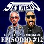 Sin miedo - Episodio #12 con El Misio y El Villano (Una Charla con amigos) con Amigos)