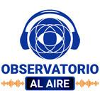Observatorio Al Aire de 02 de marzo de 2020