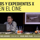 MISTERIOS Y EXPEDIENTES X EN EL CINE - Mikel Navarro y Miguel A Plana