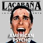 4x42 La Cabaña presenta: American Psycho