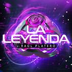 LA LEYENDA by RAUL PLATERO 2020 (Viernes 3 Abril)