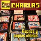 Pixelacos Charlas - 002 - Repros y copias chinas