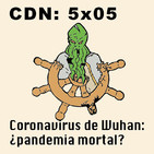CdN 5x05 – Coronavirus de Wuhan: ¿pandemia mortal?