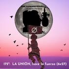 175º: LA UNIÓN HACE LA FUERZA (6x27) (17/05/2020)