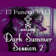 DARK SUMMER SESSION 2. El Funeral de Las Violetas 3/09/2019