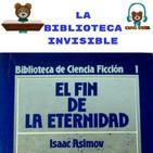 La Biblioteca Invisible El Fin De La Eternidad