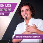 Experiencias compartidas en los sueños y nuestros súper-poderes con Eneko Ruiz de Loizaga