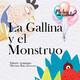 Cuentos en español para niños, Episodio 8: La gallina y el monstruo