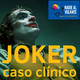 Joker, caso clínico