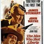 El Hombre que mató a Liberty Valance ( Monográfico Relato de Dorothy M Jhonson y película de John Ford)
