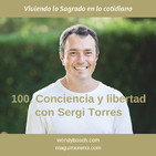 Conciencia y Libertad con Sergi Torres - Ep 100