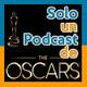 Solo un podcast de: los Oscars 2018