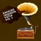 Karaoke Orquesta Vacía Vol. 3