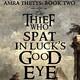 Ep. 247: La ladrona que le escupió a la suerte en el ojo
