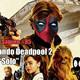 HDS 85 - Deadpool 2 y Han Solo