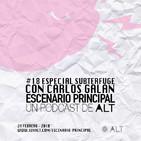 Escenario Principal 1x18 Especial Subterfuge con Carlos Galán