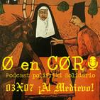 Cero en Cordura 3x07: ¡AL MEDIEVO!