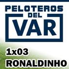 Ronaldinho Gaucho 1x03 Peloteros del VAR