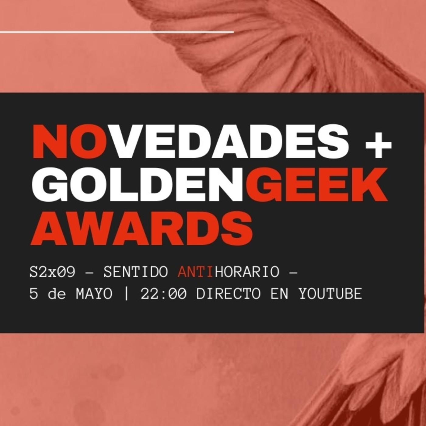 Sentido Antihorario - 2x10:Novedades + Golden Geek Awards