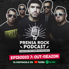 PrensaRock Podcast con Ramón @vilerock: Out-Reazon