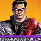 Los Guardianes de Gotham 3x44 - Jason Todd: Una muerte fraude?
