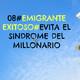 07#emigrante exitoso# el sindrome del millonario