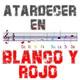 Atardecer en Blanco y Rojo   18/10/2019