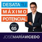 CUANDO HAY FE EN EL FUTURO HAY FUERZA EN EL PRESENTE / José María Vicedo   Ep.65