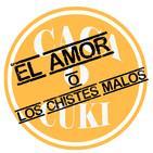 #14 Caca Cuki - El Amor o Los Chistes Malos