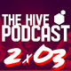 "The Hive Podcast - 2x03 - ""Y el Fornai apá?"