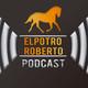 #ElPotroRoberto Podcast Episodio #65