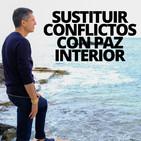 Cómo sustituir los conflictos por la paz interior